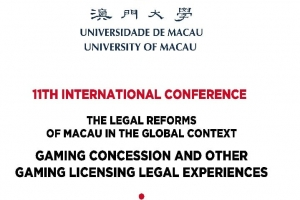 "FLL Conference: ""Eleventh International Conference on The Legal Reforms of Macau in the Global Context –Gaming concessions and other gaming licensing legal experiences"""